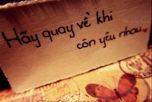 Khi tình cảm của chúng ta đã nhạt, mà không muốn mất nhau, thì mình hãy tạm chia tay anh nhé...