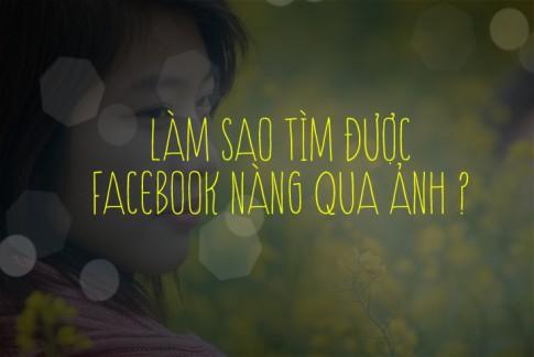 Tìm kiếm tài khoản Facebook của ai đó qua ảnh trên Facebook