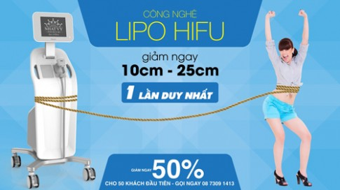 Giảm mỡ toàn thân với công nghệ Lipo Hifu chỉ 1 lần duy nhất.