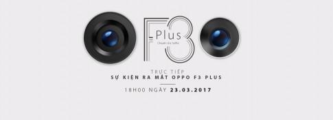 Tổng hợp tin đồn về Oppo F3 trước ngày ra mắt